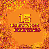 15 Bollywood Essentials with Rahat Fateh Ali Khan, Shreya Ghoshal, Kailash Kher, And More Top Playback Singers by Various Artists
