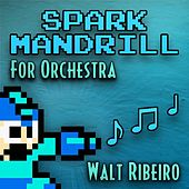 Mega Man X - Spark Mandrill (For Orchestra) by Walt Ribeiro