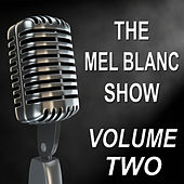 The Mel Blanc Show - Old Time Radio Show - Vol. Two by Mel Blanc