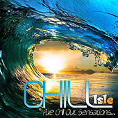 CHILL ISLE Pure Chill Out Sensations by Various Artists