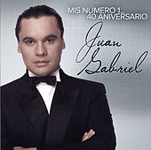 Mis Número 1... 40 Aniversario by Juan Gabriel