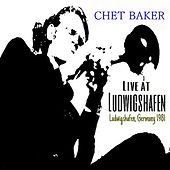 Live at Ludwigshafen by Chet Baker