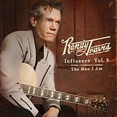 Influence Vol. 2: The Man I Am by Randy Travis