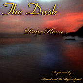 The Dusk: Drive Home by David & The High Spirit