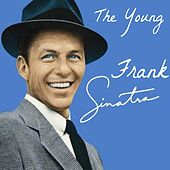 The Young Frank Sinatra by Frank Sinatra