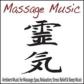 Massage Music: Ambient Music for Massage, Spas, Relaxation, Stress Relief & Sleep Music by Robbins Island Music Group