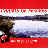 Chants De Femmes Du Pays Basque by Various Artists