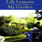 Life Lessons I've Learned From My Garden by David & The High Spirit