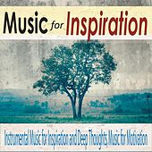 Music for Inspiration: Instrumental Music for Inspiration and Deep Thoughts, Music for Motivation by Robbins Island Music Group
