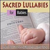 Sacred Lullabies for Babies: Baby's First Hymns and Holy Baby Lullaby Songs by Robbins Island Music Group