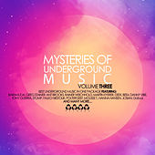Mysteries of Underground Music, Vol. 3 by Various Artists