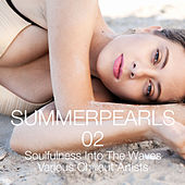 Summerpearls 02 - Soulfulness Into the Waves Various Chillout Artists by Various Artists