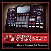 Gospel Click Tracks for Musicians Vol. 17 by Fruition Music Inc.