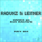Hands On Ron Ractive (Radunz & Leitner Remixes), Part One by Ron Ractive
