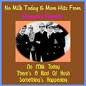 No Milk Today & More Hits from Herman's Hermits by Herman's Hermits