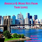 America and More Hits from Trini Lopez by Trini Lopez