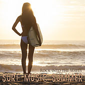 SURF MUSIC SUMMER Rock into the Waves by Various Artists