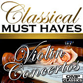 Classical Must Haves: Violin Concertos by Various Artists