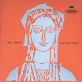 Orff: Antigonae by Various Artists