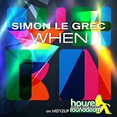 When (My Definition of House) by Simon Le Grec