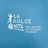 La Dolce Vita - The Music of the Italian Cinema by Various Artists