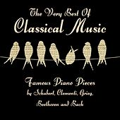 The Very Best of Classical Music - Famous Piano Pieces by Various Artists