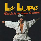 Al Borde de un Ataque de Nervios by La Lupe