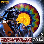 Progressive & Goa Trance-Formers 2014, Vol. 2 by Various Artists