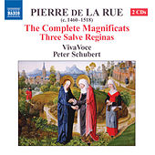 LA RUE: The Complete Magnificats / Three Salve Reginas by Pierre de la Rue