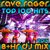 Rave Rager DJ Mix Top 100 Hits 2014 8+ Hours & 2 Separate DJ Sets Each 1hr+ by Various Artists