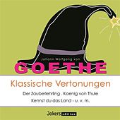 Goethe: Klassische Vertonungen by Various Artists