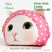 Bach: Prelude and Fugue -Prelude- (choo choo likes classic 8) by Mayyumi Cafe Piano Ensemble