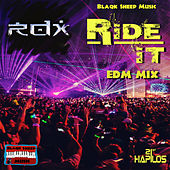 Ride It (EDM Remix) - Single by RDX