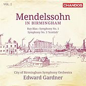 Mendlessohn in Birmingham, Vol. 2 by City Of Birmingham Symphony Orchestra
