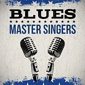 Blues Master Singers by Various Artists