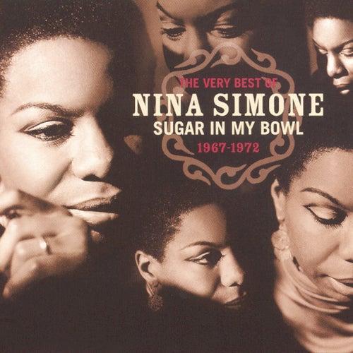 The Very Best Of Nina Simone: Sugar In My Bowl by Nina Simone