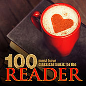 100 Must-Have Classical Music for the Reader by Various Artists