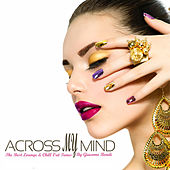ACROSS MY MIND The Best Lounge & Chill Out Tunes by Giacomo Bondi by Various Artists