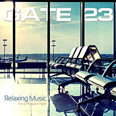GATE 23 Relaxing Music for a Pleasant Flight by Various Artists