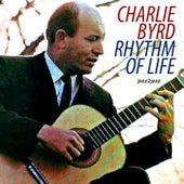 Rhythm of Life by Charlie Byrd