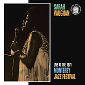 Live At The 1971 Monterey Jazz Festival by Sarah Vaughan