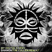 Shamen (Tim Cullen Remix) by My Digital Enemy