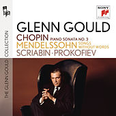 Chopin: Piano Sonata No.2; Mendelssohn: Songs without Words; Scr by Glenn Gould