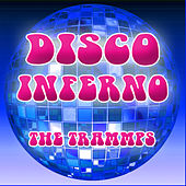 Disco Inferno Re-Recorded Version by The Trammps