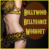Bollywood Bellydance Workout: The Best Bollywood Hits for Shaking Your Hips to Featuring Attaullah Khan, Kumar Sanu, Kailash Kher, Rahat Fetah Ali Khan, & More! by Various Artists