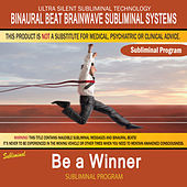 Be a Winner by Binaural Beat Brainwave Subliminal Systems