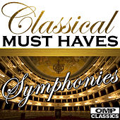 Classical Must Haves: Symphonies by Various Artists