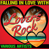 Falling in Love with Lovers Rock by Various Artists