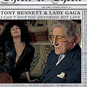 I Can't Give You Anything But Love by Tony Bennett
