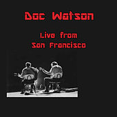 Live in San Francisco (S.F. State College 1965) by Doc Watson